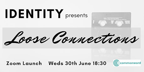Identity presents Loose Connections tickets
