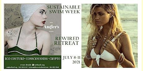 Sustainable Swim Week   ~  The Rewired Wellness Retreat tickets