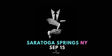 Fifty Shades Live|Saratoga Springs, NY tickets