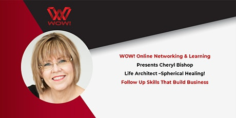 Follow Up Skills That Build Business - WOW! Networking & Learning tickets