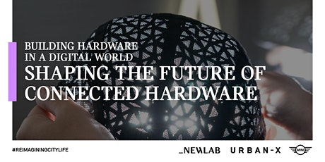 Building Hardware in a Digital World: The Future of Connected Hardware tickets