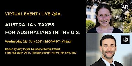 Australian Taxes for Australian Expats in the U.S. tickets