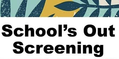 School's Out Screening tickets