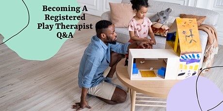 Becoming A Registered Play Therapist Q&A tickets