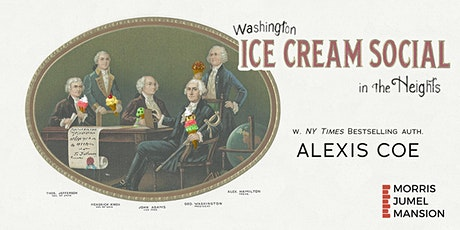 Washington Ice Cream Social in the Heights with Author Alexis Coe tickets