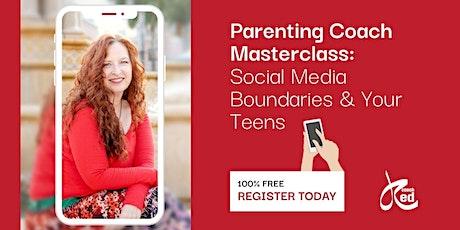 Parenting Coach Masterclass: Social Media Boundaries & Your Teens tickets