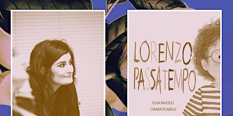 PILLOLE KIDS| Laboratorio sul libro Lorenzo passatempo con Chiara Ficarelli biglietti