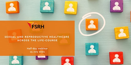 Sexual and Reproductive Healthcare across the life course - Half day event tickets
