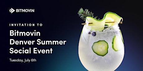 Bitmovin's Denver Summer Social tickets