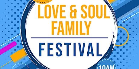 4th Annual Love & Soul Family Festival tickets