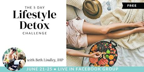 FREE 5-Day Lifestyle Detox Challenge tickets