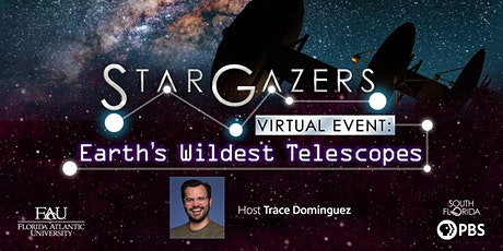 StarGazers - Earth's Wildest Telescopes tickets