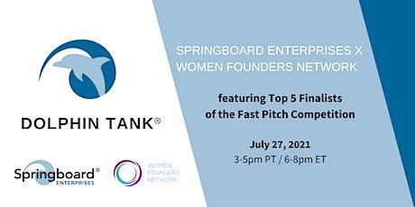 Springboard Enterprises Dolphin Tank® with Women Founders Network tickets
