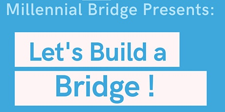 "Millennial Bridge Presents: ""Let's Build a Bridge"" with Talent Alliance tickets"