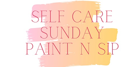 Self Care Sunday Paint n Sip tickets