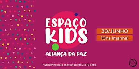 ESPAÇO KIDS   Aliança da Paz (Manhã) ingressos
