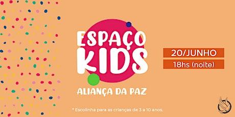 ESPAÇO KIDS   Aliança da Paz (Noite) ingressos