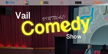 Vail Comedy Show (Streaming Tickets for Live In-Person show) July 19, 2021 tickets