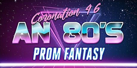 Coronation 46 - An 80s Prom Fantasy tickets
