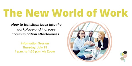 The New World of Work - Communications Training Information Session tickets