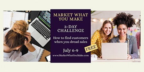 How to find customers when you dread sales - 3 Day Challenge for Makers Tickets
