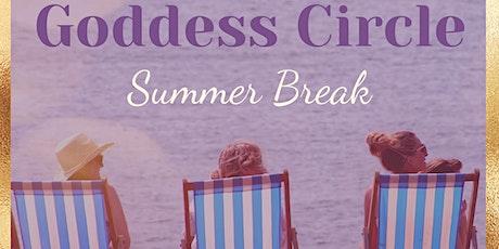 The Goddess Circle: Summer Break tickets