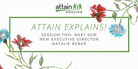 Attain Explains! Session 2: Meet the new Executive Director! tickets