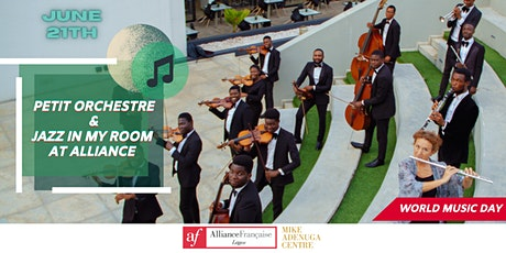 AF Lagos presents: LE PETIT ORCHESTRE + JAZZ IN MY ROOM for #WORLDMUSICDAY tickets