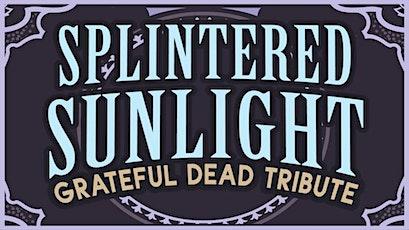 (LIVESTREAM) Splintered Sunlight tickets