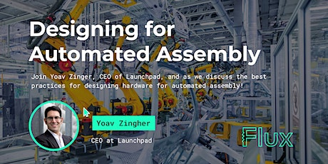 Designing Hardware for Automated Assembly: Coworking & Circuits tickets