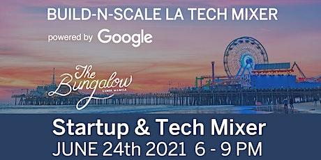 Build-N-Scale LA Startup & Tech Mixer 2021 tickets
