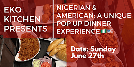 NIGERIAN & AMERICAN: A UNIQUE POP UP DINNER EXPERIENCE tickets