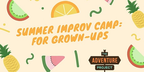 Summer Improv Camp: for Grown-Ups tickets