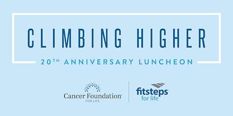 Climbing Higher - 20th Anniversary Luncheon tickets