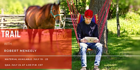 CQHA - AQHA Virtual Seminar: Trail with Robert Meneely tickets