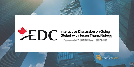 Interactive Discussion on  Going Global with EDC & Jason Tham, Nulogy tickets