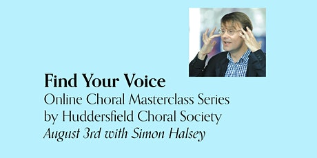 Find Your Voice - August 3rd / Simon Halsey tickets