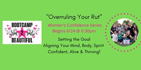 """""""Overrule Your Rut"""" - Summer Confidence Series with Kim Kennedy Hoff tickets"""