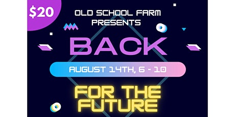Back For The Future - A Fundraiser For Old School Farm tickets