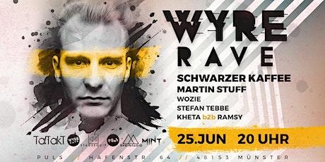 WyreRave w/ Schwarzer Kaffee, Martin Stuff & many Tickets
