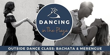 Dancing in the Plaza: Outside Bachata & Merengue Dance Class! tickets