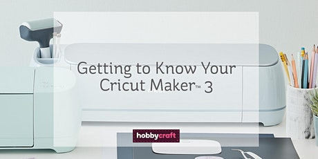 Cricut for beginners: getting to know your Cricut Maker 3 with Chrissie tickets