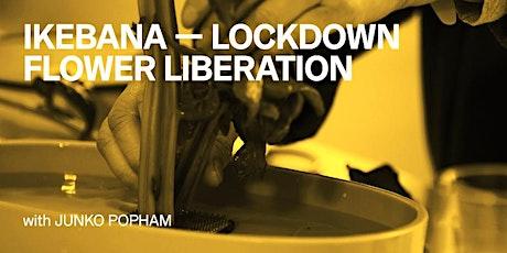 Ikebana: Lockdown Flower Liberation   with Junko Popham tickets