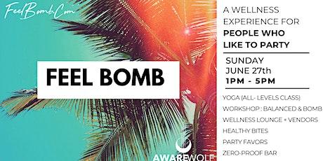 FEEL BOMB -  A Wellness Experience tickets