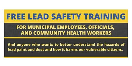 Lead Safety for Municipal Employees, Officials, Community Health Workers tickets