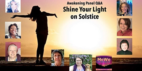 Shine Your Light on Solstice, a Free Online MeWe Awakening Panel tickets