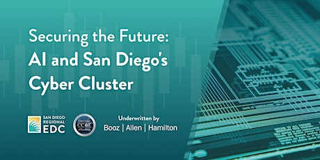 Study launch - Securing the Future: AI and San Diego's Cyber Cluster tickets
