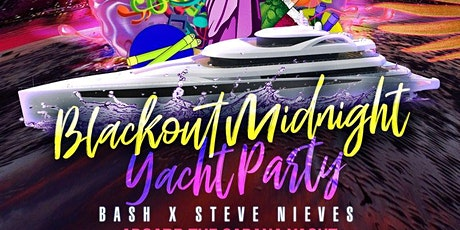 BLACKOUT MIDNIGHT YACHT PARTY#GQEVENT tickets