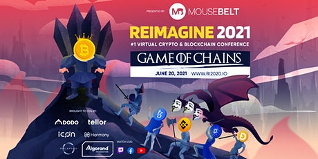 REIMAGINE 2021 Game of Chains - #1 Virtual Crypto & Blockchain Conference tickets