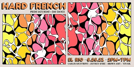 Hard French  ▽ Pride Saturday   ▽  Day Dance tickets